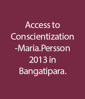 Access-to-Conscientization--Maria.Persson-2013-in-Bangatipara.