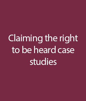 Claiming-the-right-to-be-heard_case-studies