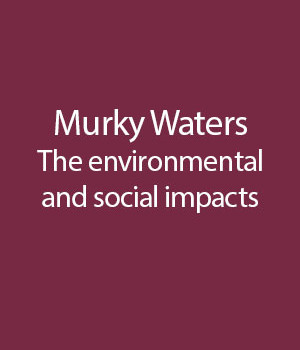 murky_waters-The-environmental-and-social-impacts